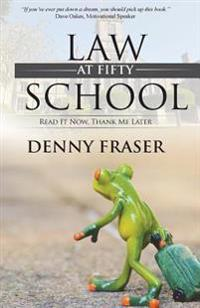 Law School at Fifty: Read It Now, Thank Me Later