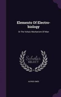 Elements of Electro-Biology