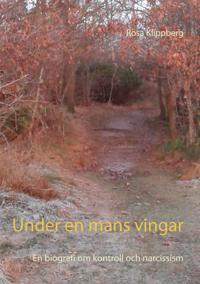 Under en mans vingar: En biografi om kontroll och narcissism