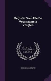 Register Van Alle de Voornaamste Vrugten