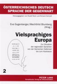 Vielsprachiges Europa: Zur Situation Der Regionalen Sprachen Von Der Iberischen Halbinsel Bis Zum Kaukasus