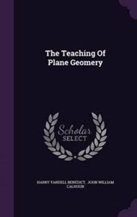 The Teaching of Plane Geomery
