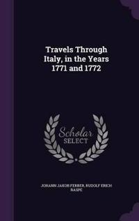 Travels Through Italy, in the Years 1771 and 1772