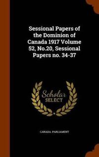 Sessional Papers of the Dominion of Canada 1917 Volume 52, No.20, Sessional Papers No. 34-37