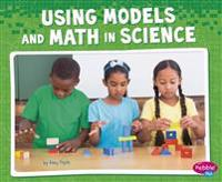 Using Models and Math in Science