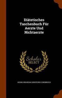 Diatetisches Taschenbuch Fur Aerzte Und Nichtaerzte