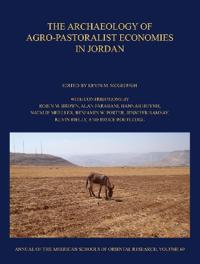 The Archaeology of Agro-pastoralist Economies in Jordan
