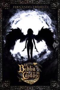 La Biblia de Los Caidos. Tomo 1 del Testamento de Nilia