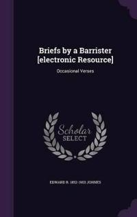 Briefs by a Barrister [Electronic Resource]