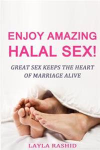 Enjoy Amazing Halal Sex!: Make Her Squirt!