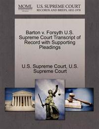 Barton V. Forsyth U.S. Supreme Court Transcript of Record with Supporting Pleadings