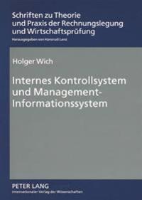 Internes Kontrollsystem Und Management-Informationssystem: Analyse Der Systembedeutung Fuer Unternehmensleitung Und Abschlusspruefer