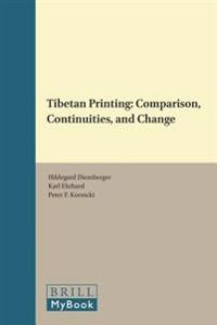 Tibetan Printing: Comparison, Continuities, and Change