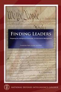 Finding Leaders: Preparing the Intelligence Community for Succession Management