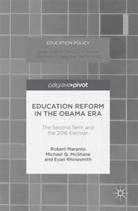 Education Reform in the Obama Era