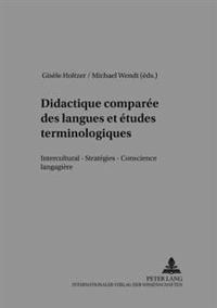 Didactique Comparee Des Langues Et Etudes Terminologiques: Interculturel - Strategies - Conscience Langagiere