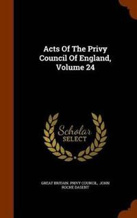 Acts of the Privy Council of England, Volume 24