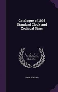 Catalogue of 1098 Standard Clock and Zodiacal Stars