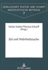 Eid Und Wahrheitssuche: Studien Zu Rechtlichen Befragungspraktiken in Mittelalter Und Frueher Neuzeit