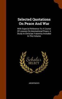 Selected Quotations on Peace and War