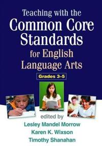 Teaching With the Common Core Standards for English Language Arts