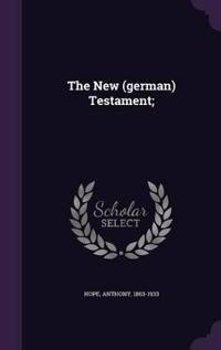 The New (German) Testament;