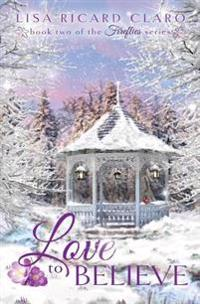 Love to Believe: Fireflies Book 2