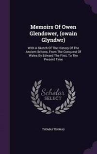 Memoirs of Owen Glendower, (Owain Glyndwr)
