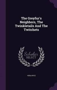 The Greyfur's Neighbors, the Twinkletails and the Twitchets