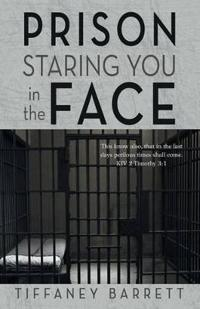 Prison Staring You in the Face
