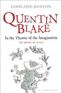 Quentin Blake: In the Theatre of the Imagination