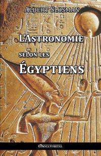 L'Astronomie Selon Les Egyptiens