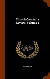 Church Quarterly Review, Volume 5