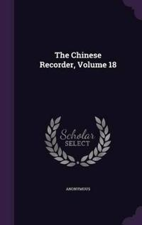 The Chinese Recorder, Volume 18