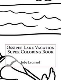 Ossipee Lake Vacation Super Coloring Book