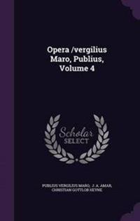 Opera /Vergilius Maro, Publius, Volume 4