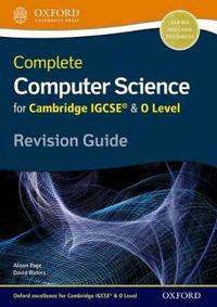 Complete Computer Science for Cambridge IGCSE & O Level Revision Guide