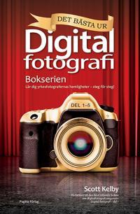 Det bästa ur bokserien Digitalfotografi : lär dig yrkesfotografernas hemligheter - steg för steg!