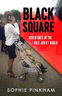 Black square - adventures in the post-soviet world