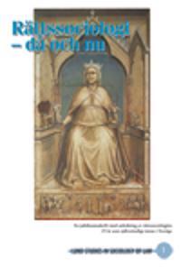 Rättssociologi ? då och nu, En jubileumsskrift med anledning av rättssociologins 25 år som självständigt ämne i Sverige
