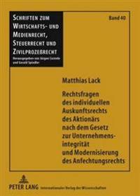 Rechtsfragen Des Individuellen Auskunftsrechts Des Aktionaers Nach Dem Gesetz Zur Unternehmensintegritaet Und Modernisierung Des Anfechtungsrechts