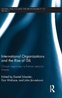 International Organizations and the Rise of Isil: Global Responses to Human Security Threats