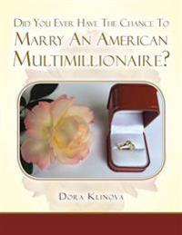 Did You Ever Have the Chance to Marry an American Multimillionaire