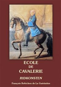 École de cavalerie : om sättet att dressera hästarna, efter de olika användningar man bestämmer för dem. Andra delen