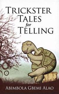 Trickster Tales for Telling