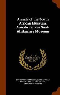 Annals of the South African Museum. Annale Van Die Suid-Afrikaanse Museum