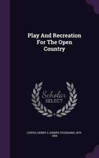 Play and Recreation for the Open Country