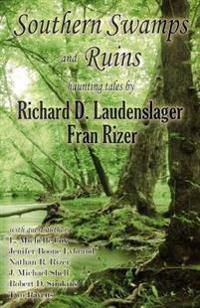 Southern Swamps and Ruins: Haunting Tales
