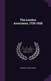 The London Assurance, 1720-1920