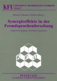 Synergieeffekte in Der Fremdsprachenforschung: Empirische Zugaenge, Probleme, Ergebnisse